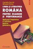 Limba și literatura română pentru examene și performanță gimnazi Camelia Gavrila, Clasa 8, Limba Romana