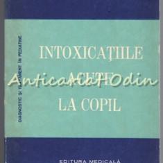 Intoxicatiile Acute La Copil - Dimitrie Dragomir, Valeriu Popescu