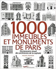 1000 IMMEUBLES ET MONUMENTS DE PARIS - MICHEL POISSON (CARTE IN LIMBA FRANCEZA. DICTIONAR VIZUAL DE ARHITECTURA) foto