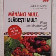 MANANCI MULT, SLABESTI MULT. DIETA METABOLISMULUI RAPID - HAYLIE POMROY