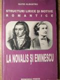 STRUCTURI LIRICE SI MOTIVE ROMANTICE LA NOVALIS SI EMINESCU - MATEI ALBASTRU
