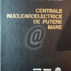 Centrale nuclearoelectrice de putere mare