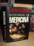 DICTIONAR DE MEDICINA _ LAROUSSE , 1998