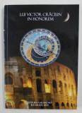 LUI VICTOR CRACIUN IN HONOREM - VOLUM TIPARIT CU OCAZIA IMPLINIRII VARSTEI DE 75 DE ANI , editie ingrijita de CRISTIAN TIBERIU POPESCU ...BOGDAN MIHAI