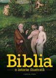 Biblia. O istorie ilustrată