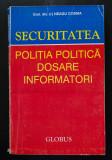 Gral. div. Neagu Cosma - Securitatea, poliția politică, dosare, informatori