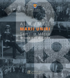Albumul Marii Uniri / The Album of the Great Union | Samoila Marza