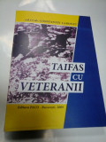 TAIFAS CU VETERANII - CONSTANTIN LABONTU
