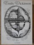 SINGURATATE SI POEZIE. SOLITUDE AND POETRY. EDITIE BILINGVA ROMANA-ENGLEZA-EMILY DICKINSON
