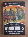 Karl May - Testamentul lui Winnetou ( WINNETOU vol. V )