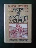RUDOLF ARNHEIM - ARTA SI PERCEPTIA VIZUALA. O PSIHOLOGIE A VAZULUI CREATOR 1979