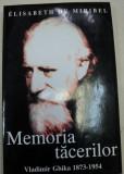 MEMORIA TACERILOR de VLADIMIR GHIKA 1873-1954