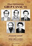 Grup canal '77. Parazitii sociali si Miscarea Goma pentru drepturile omului. Studiu de caz | Flori Balanescu