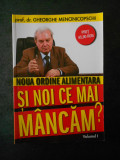 GHEORGHE MENCINICOPSCHI - SI NOI CE MAI MANCAM? volumul 1