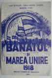 Banatul si Marea Unire 1918 – Ioan Munteanu, Vasile Mircea Zaberca, Mariana Sarbu