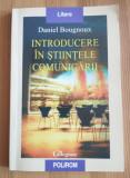 Daniel Bougnoux - Introducere în științele comunicării