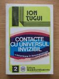 Cumpara ieftin ION TUGUI-CONTACTE CU UNIVERSUL INVIZIBIL-R5A