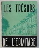 LES TRESORS DE L ' ERMITAGE par J. DAVIDSON et G. KATCHALINA , 1962