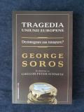 Tragedia Uniunii Europene. Dezintegrare sau renastere? – George Soros