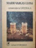 Conversatie La Catedrala - Mario Vargas Llosa ,519080