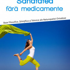Sanatatea fara medicamente P. V. Marchesseau/Nr. 2 Editura Sens, Arad 2018, Alta editura