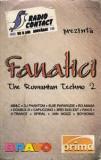 Caseta Fanatici (The Romanian Techno 2), originala: MB&C, X-Trance, 3rei Sud Est, Casete audio
