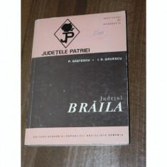 DIN COLECTIA JUDETELE PATRIEI - JUDETUL BRAILA - P. GASTESCU