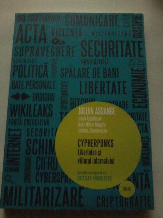 Julian Assange - Cypherpunks. Libertatea si viitorul internetului