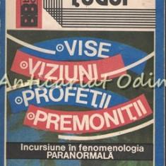 Vise Viziuni Profetii Premonitii - Ion Tugui