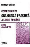 Compendiu De Gramatica Practica A Limbii Romane Cls 5-8 - Colrneliu Craciun, Limba Romana