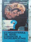 CUNOASTEREA DE SINE - CONDITIE A INTELEPCIUNII-ADINA CHELCEA, SEPTIMIU CHELCEA