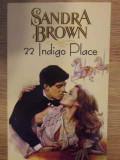 22 INDIGO PLACE-SANDRA BROWN