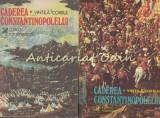 Caderea Constantinopolelui I, II - Vintila Corbul