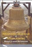 Reeducarea de la Aiud. Peisaj launtric - Demostene Andronescu (cartonata, noua)