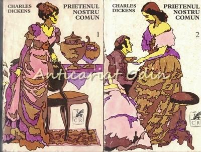 Prietenul Nostru Comun I, II - Charles Dickens foto