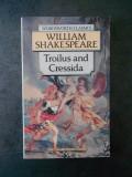 WILLIAM SHAKESPEARE - TROILUS AND CRESSIDA (limba engleza)