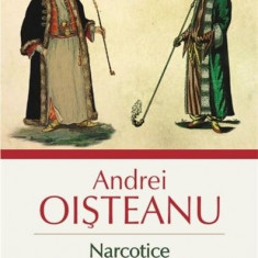 Narcotice in cultura romana - Istorie, religie si literatura | Andrei Oisteanu