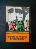 M. STEIGA, L. VOLFS - GARDA LA REGINA BRILIANTELOR (Colectia ENIGMA)