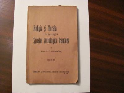 "GE P. F. Alexandru ""Religia si Morala in Conceptia Scoalei Sociologice Franceze"" foto"