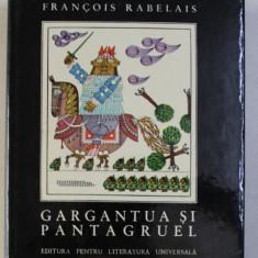 GARGANTUA SI PANTAGRUEL de FRANCOIS RABELAIS , ilustratii de BENEDICT GANESCU , 1967