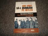 Am vrut sa-l omoram pe HITLER/Operatiunea Walkyria 20 iulie 1944/Reich/carte, Meteor Press, 2009