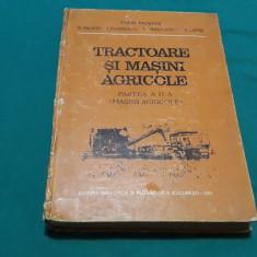 TRACTOARE ȘI MAȘINI AGRICOLE* PARTEA A II-A-MAȘINI AGRICOLE/ TOMA DRAGOȘ/ 1981