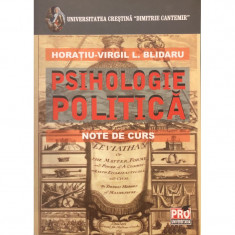 Elemente de psihologie politica. Note de curs - Horatiu-Virgil L. Blidaru