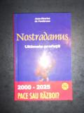 JEAN CHARLES DE FONTBRUNE - NOSTRADAMUS. ULTIMELE PROFETII