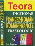 Dictionar Francez-Roman Roman-Francez Frazeologic - Elena Gorunescu