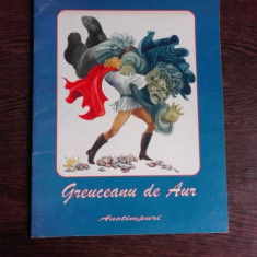 Greuceanu de aur - Petre Ispirescu , ilustratii de Ileana Ceausu