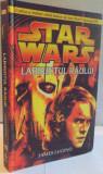 STAR WARS , LABIRINTUL RAULUI , 2005