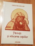Parintii si educarea copiilor de Sfantul Ioan Gura De Aur