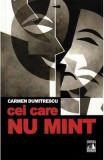 Cei care nu mint - Carmen Dumitrescu
