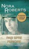 PASI SPRE FERICIRE - NORA ROBERTS